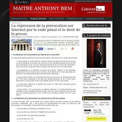 La répression de la provocation sur internet par le code pénal et le droit de la presse
