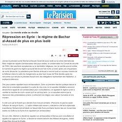 Répression en Syrie : le régime de Bachar al-Assad de plus en plus isolé