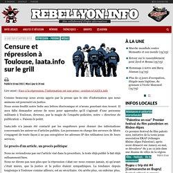 Censure et répression à Toulouse, Iaata.info sur le grill