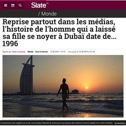 Reprise partout dans les médias, l'histoire de l'homme qui a laissé sa fille se noyer à Dubaï date de... 1996