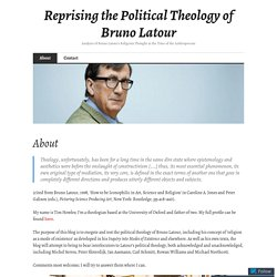About – Reprising the Political Theology of Bruno Latour