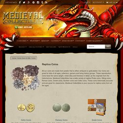 Medieval Coins, Replica Coins, Reproduction Coins and Historic Coins By Medieval Collectibles
