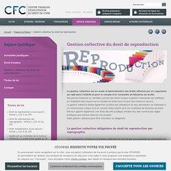 Droit de reproduction - CFC, gestion des droits d'auteur