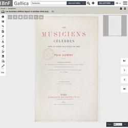 Les musiciens célèbres depuis le seizième siècle jusqu'à nos jours - Edition 1873