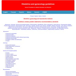 Obstetrics, gynecology and reproductive medicine - Guidelines, reviews, position statements, recommendations, standards