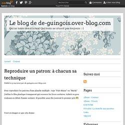 Reproduire un patron: à chacun sa technique - Le blog de de-guingois.over-blog.com