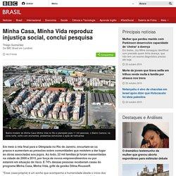 Minha Casa, Minha Vida reproduz injustiça social, conclui pesquisa - BBC Brasil