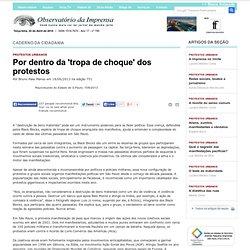 Por dentro da 'tropa de choque' dos protestos - Reproduzido do Estado de S.Paulo, 15/6/2013