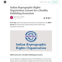 Indian Reprographic Rights Organisation License for a Healthy Publishing Ecosystem