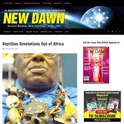 Reptilian Revelations Out of Africa – New Dawn