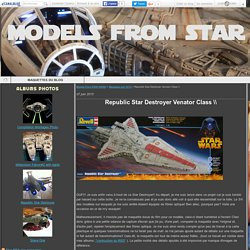 Republic Star Destroyer Venator Class \\ - Models From STAR WARS