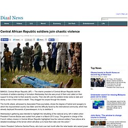 Central African Republic soldiers join chaotic violence - Diaal News