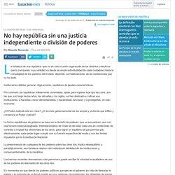 No hay república sin una justicia independiente o división de poderes - 25.01.2015