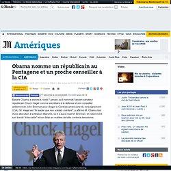 John Brennan nommé à la CIA, Chuck Hagel au Pentagone