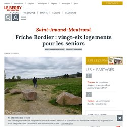 St-Amand-Montrond (18200) - Friche Bordier : 26 logements pour les seniors - 31/10/16