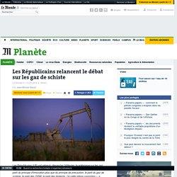 Les Républicains relancent le débat sur les gaz de schiste