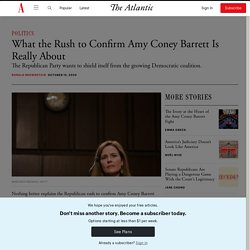 What the Rush to Confirm Amy Coney Barrett Is Really About