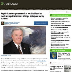 Republican Congressman cites Noah's Flood as evidence against climate change being caused by humans