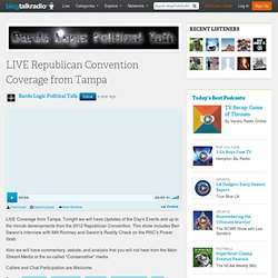 LIVE Republican Convention Coverage from Tampa 08/27 by Bards Logic Political Talk