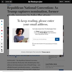 Republican National Convention: As Trump captures nomination, former rivals prepare to take the stage
