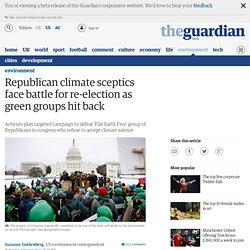 Republican climate sceptics face battle for re-election as green groups hit back