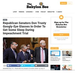 Republican Senators Don Trusty Googly-Eye Glasses In Order To Get Some Sleep During Impeachment Trial