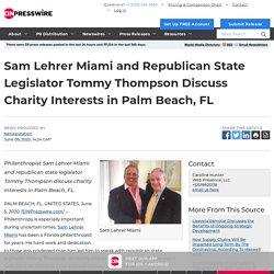 Sam Lehrer Miami and Republican State Legislator Tommy Thompson Discuss Charity Interests in Palm Beach, FL