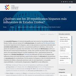 ¿Quiénes son los 20 republicanos hispanos más influyentes de Estados Unidos? – The Hispanic Council