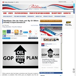 Republicans Give the Kochs and Big Oil Billions Annually To Export Domestic Oil