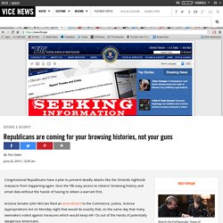 Republicans are coming for your browsing histories, not your guns