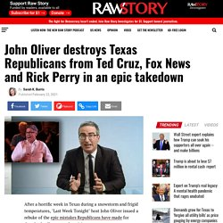 John Oliver destroys Texas Republicans from Ted Cruz, Fox News and Rick Perry in an epic takedown - Raw Story - Celebrating 16 Years of Independent Journalism