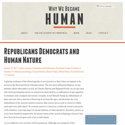 Republicans Democrats and Human Nature - Why We Became Human
