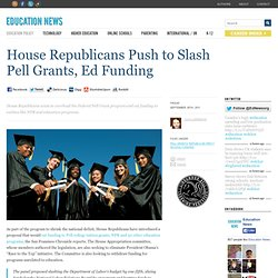 House Republicans Push to Slash Pell Grants, Ed Funding
