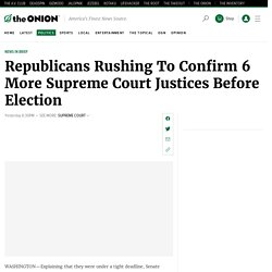 Republicans Rushing To Confirm 6 More Supreme Court Justices Before Election