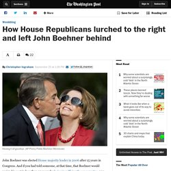 How House Republicans lurched to the right and left John Boehner behind