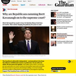 Why are Republicans ramming Brett Kavanaugh on to the supreme court?