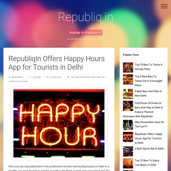 RepubliqIn Offers Happy Hours App for Tourists in Delhi