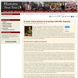 De Gaulle, Charles (président de la république,1959-1969) - Biographie