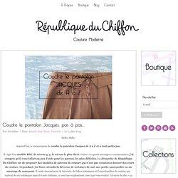 Coudre le pantalon Jacques, pas à pas... - République du ChiffonRépublique du Chiffon