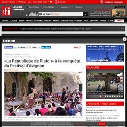 «La République de Platon» à la conquête du Festival d'Avignon - Hebdo