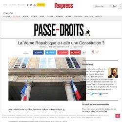 La Vème République a-t-elle une Constitution ?