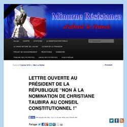 """LETTRE OUVERTE AU PRÉSIDENT DE LA RÉPUBLIQUE """"NON À LA NOMINATION DE CHRISTIANE TAUBIRA AU CONSEIL CONSTITUTIONNEL !"""""""