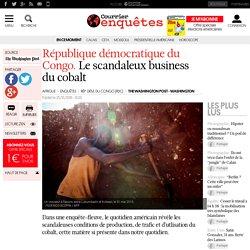 République démocratique du Congo. Le scandaleux business du cobalt