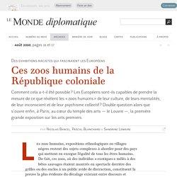 Ces zoos humains de la République coloniale