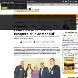 """République Dominicaine : """"La France est le 1er marché européen et le 3e mondial"""""""