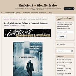La république des faibles – Gwenaël Bulteau – EmOtionS – Blog littéraire...