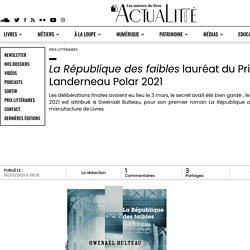La République des faibles lauréat du Prix Landerneau Polar 2021...