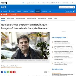 Quelque chose de pourri en République française? Un cinéaste français dénonce