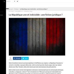 La République une et indivisible : une fiction juridique ?