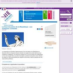 CJR - La Cour de justice de la République : une institution contestée - Dossier d'actualité